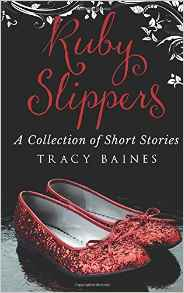 The Ruby Slippers by Tracy Baines